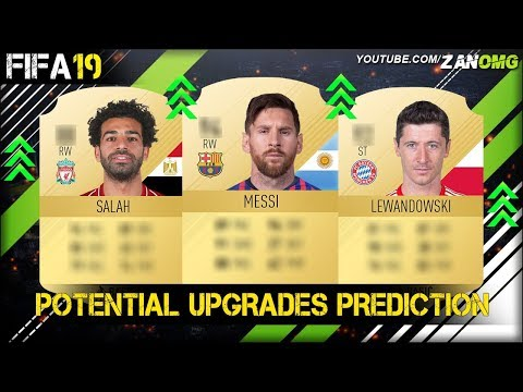 FIFA 19 | POTENTIAL UPGRADES PREDICTION!! | FT. MESSI, SALAH, LEWANDOWSKI…etc