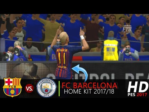 BARCELONA vs MAN CITY | FC Barcelona New Kit 2017/18 Official | PES 2017 Gameplay