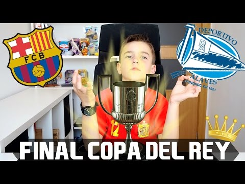 ¡PREDICCION FINAL COPA DEL REY! BARCELONA VS. ALAVÉS