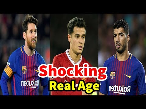 Shocking Real Age Of FC Barcelona Players 2018 Lionel Messi ,Ousmane Dembélé ,Philippe Coutinho