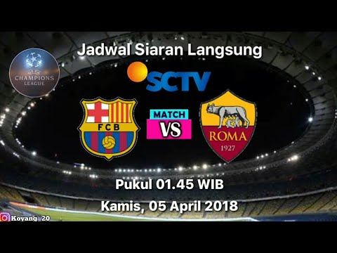 Jadwal LIVE STREAMING Barcelona vs AS Roma LIVE SCTV – 05 April 2018