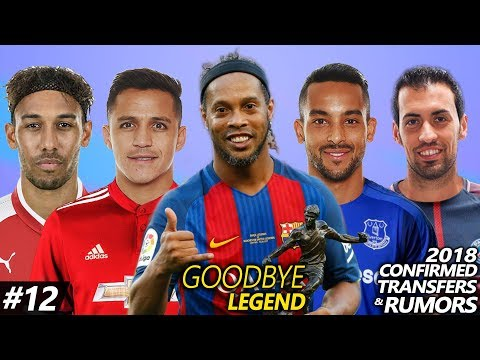 Latest Transfer News Winter 2018 #12 – Confirmed & Rumours ft. Ronaldinho, Busquets, Sanchez .etc..