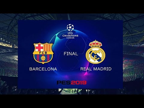 PES 2019 UEFA Champions League Final (FC Barcelona vs Real Madrid Gameplay)