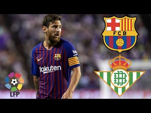 Barcelona vs Real Betis, La Liga, 2018 – MATCH PREVIEW