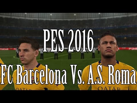 PES 2016: FC Barcelona Vs. A.S. Roma