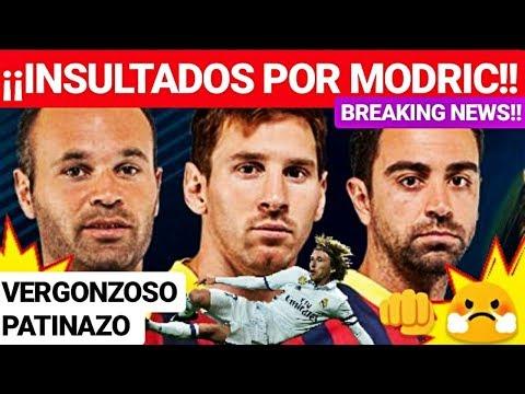 ¡¡MESSI XAVI e INIESTA INSULTADOS POR MODRIC!! ¡¡BREAKING NEWS!! FC BARCELONA NOTICIAS