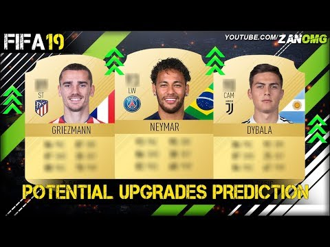 FIFA 19 | POTENTIAL UPGRADES PREDICTION!! | FT. NEYMAR, DYBALA, GRIEZMANN…etc