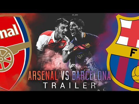 Arsenal vs Barcelona – 2016 | TRAILER