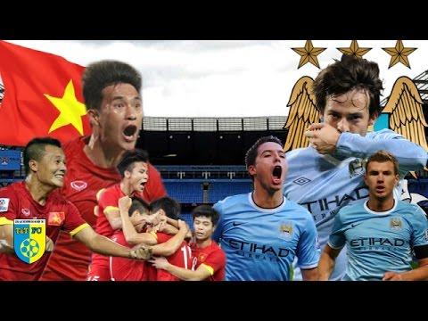 Đội tuyển Việt Nam vs Man City 1-8   HIGHLIGHT