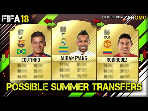 FIFA 18 | TOP 10 POSSIBLE SUMMER TRANSFERS PREDICTION | FT. COUTINHO, AUBAMEYANG, JAMES…etc
