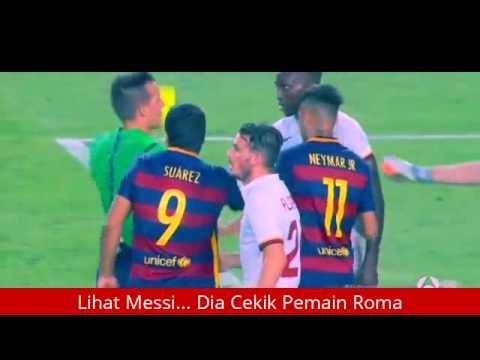 Video Messi Marah dan Mencekik Pemain Roma (Barcelona vs AS Roma 5-8-2015)