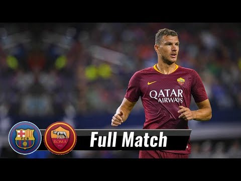 |HD| Barcelona vs Roma – Full Match | July 31, 2018 | International Cup 2018