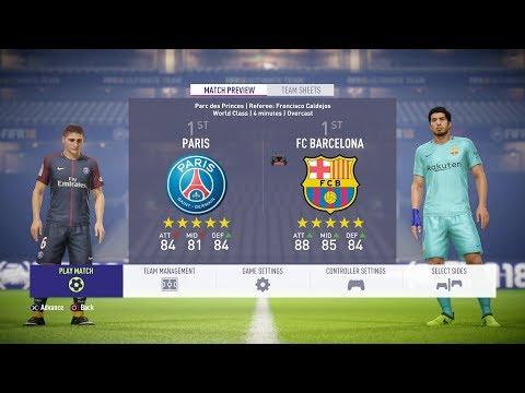 FIFA 18 – PSG Vs FC Barcelona FULL GAMEPLAY – 1080P/PS4