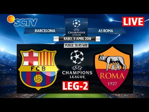 Jadwal Live TV AS Roma vs FC Barcelona – Leg 2 Quater Finals Liga Champions
