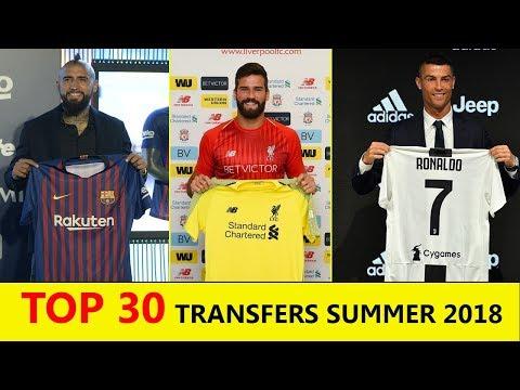 TOP 30 TRANSFERS SUMMER 2018    Ft. Vidal, Ronaldo,Alisson, .etc.