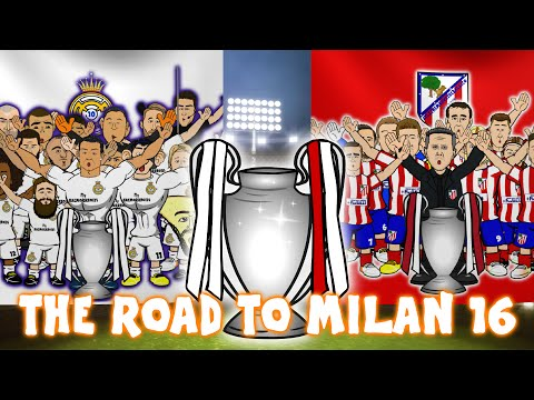 THE ROAD TO MILAN 2016 – Real Madrid vs Atletico Madrid UEFA Champions League Final Preview