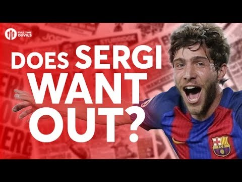 Does Sergi Roberto Want Out of Barca? Manchester United Transfer News Today! #54