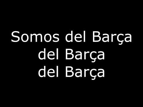 FC Barcelona Song – Somos del Barça (We are belong to Barça)