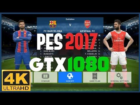 Pro Evolution Soccer 2017 4K FC Barcelona Vs Arsenal FC GTX 1080