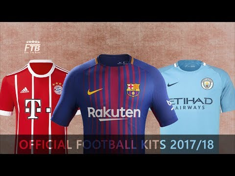2017/18 Official Football Kits Launches | Barcelona, Bayern Munich, Man City…