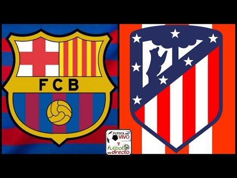⚽ BARCELONA VS ATLETICO MADRID EN VIVO ⚽ AUDIO Y GRAFICA