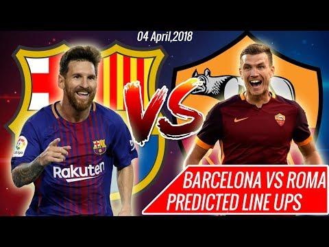 BARCELONA VS ROMA PREDICTED LINE UPS | UEFA Champions League 4 APRIL,2018