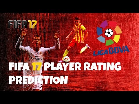 FIFA 17 LIGA BBVA PLAYER RATING PREDICTION! (Barca, Real Madrid & ATM)