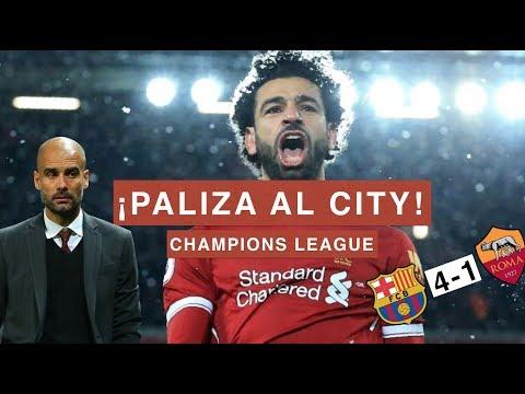 ¡PALIZA DEL LIVERPOOL AL MANCHESTER CITY! | BARCELONA 4-1 ROMA | Charlas