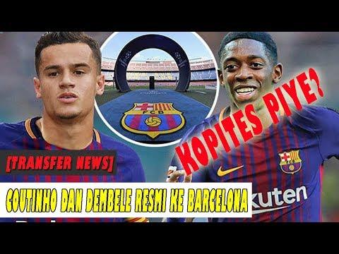[Transfer News] Philippe Coutinho dan Ousmane Dembele Resmi ke Barcelona, KOPITES PIYE?
