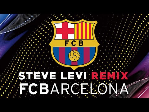 FC Barcelona Anthem (Steve Levi 2019 Remix) El Cant del Barça