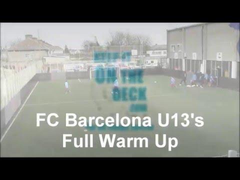 FC Barcelona U13's – Full Warm UP