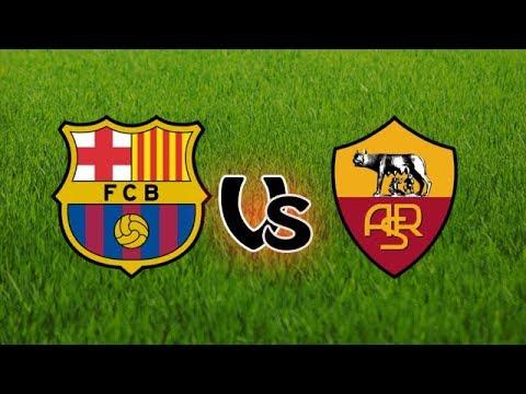Barcelona vs Roma | Live full match 2018