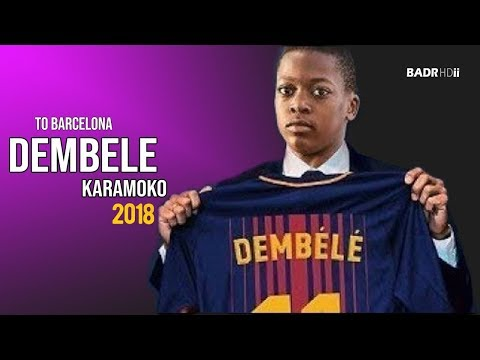 Karamoko Dembele ● Welcome to Fc Barcelona 2018   HD