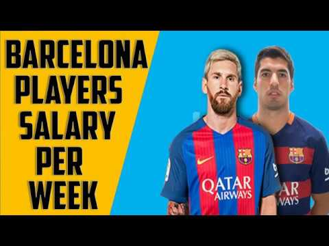 ▻ ▻BARCELONA PLAYER SALARY PER WEEK 2017 ।। Ft messi,Suarez etc.