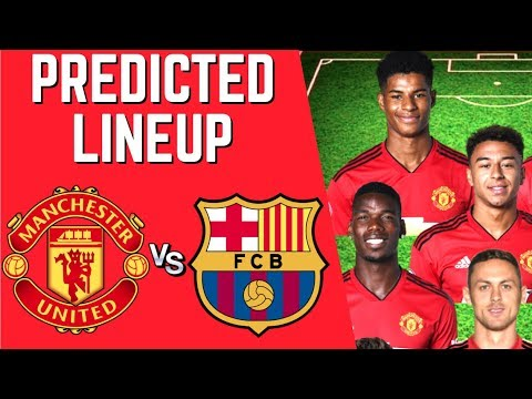 PREDICTED LINEUP – MANCHESTER UNITED VS FC BARCELONA – CHAMPIONS LEAGUE 2018/19!