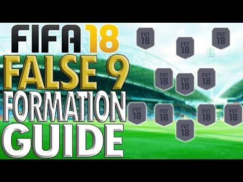 TIKI-TAKA FORMATION!!: Fifa 18 FALSE 9 Formation Guide/Review (Best Instructions/How To Play With)