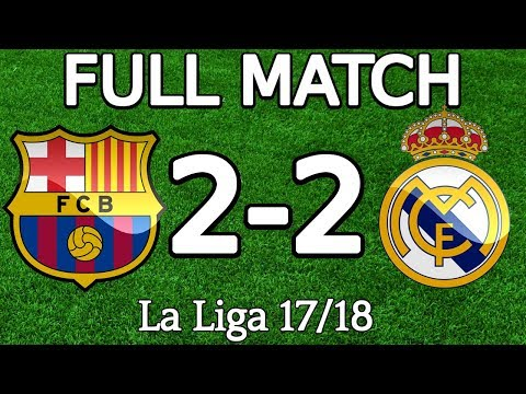 FC Barcelona VS Real Madrid 2-2 FULL MATCH 720p 06.05.2018 (La Liga) (ENGLISH COMMENTARY)