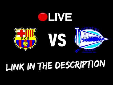 FC Barcelona vs Deportivo Alavés 26/08/2017 Live Stream