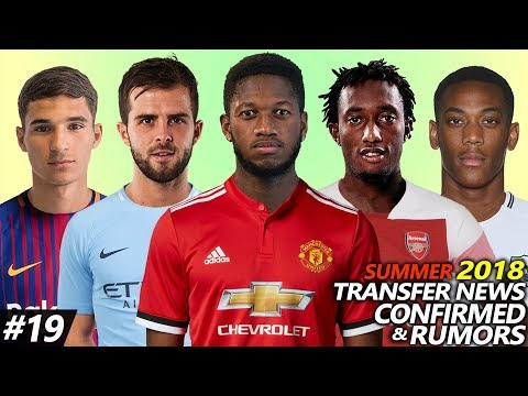 LATEST TRANSFER NEWS SUMMER 2018 CONFIRMED & RUMOURS #19   Ft. FRED, PJANIC, AOUAR…