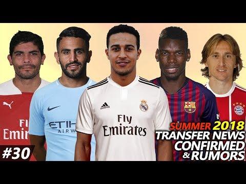 LATEST TRANSFER NEWS SUMMER 2018 CONFIRMED & RUMOURS #30 Ft. MODRIC,POGBA,THIAGO,MAHREZ,BANEGA…
