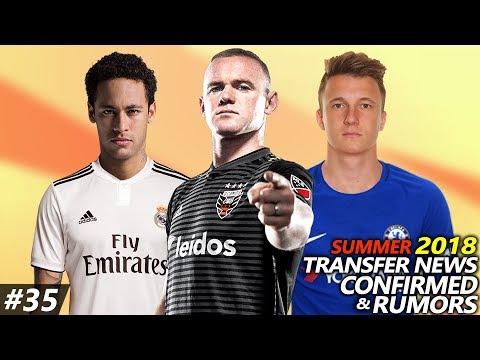 LATEST TRANSFER NEWS SUMMER 2018 CONFIRMED & RUMOURS #35 FT. NEYMAR, ROONEY, GOLOVIN…
