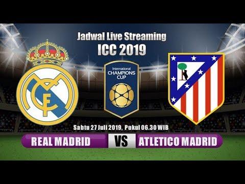 Real Madrid vs Atletico Madrid di International Champions Cup 2019