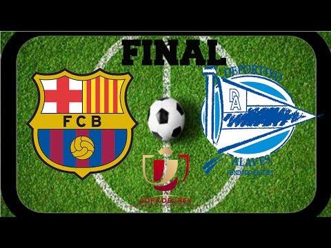FC BARCELONA VS ALAVES LIVE STREAM | FINAL COPA DEL REY 27/05/2017