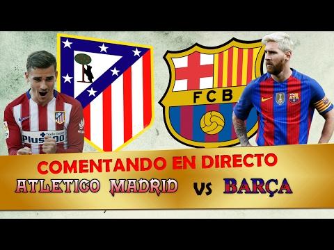 Comentando en VIVO | ATLETICO MADRID vs FC BARCELONA | 1/2 Semifinal COPA by SergioLiveHD