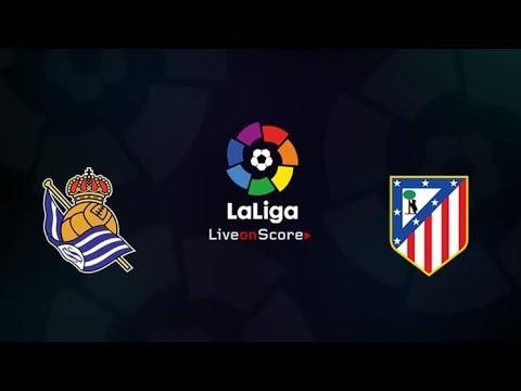 Real Sociedad vs Atletico Madrid – La Liga | Live Commentary – Live Streaming
