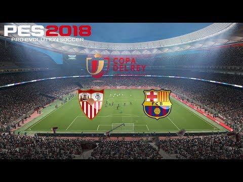 PES 2018 (PC) Sevilla v FC Barcelona | COPA DEL REY FINAL | 21/4/2018 |1080P 60FPS