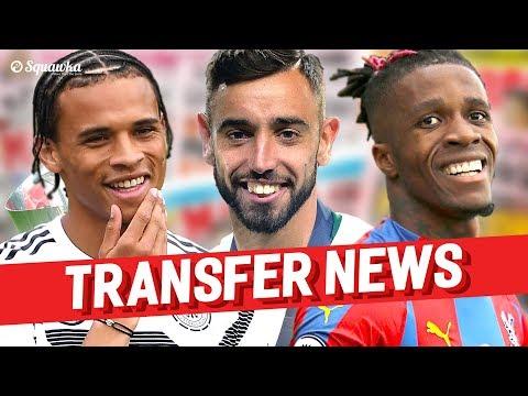Leroy Sane, Bruno Fernandes, Wilfried Zaha TRANSFER NEWS w/Squawka