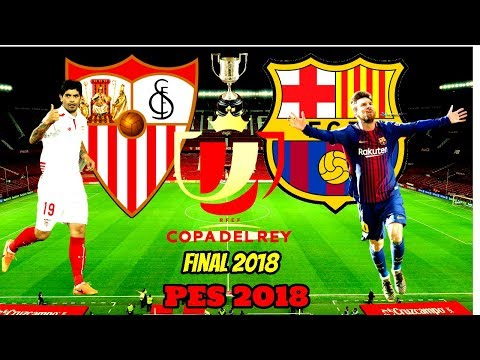 FC Barcelona vs Sevilla COPA DEL REY CUP Final PES 2018 HD