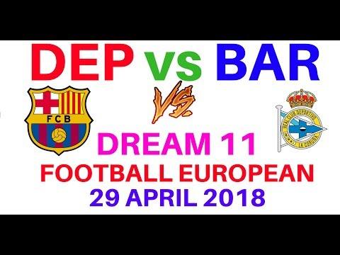 DEP vs BAR Dream 11 Football European 29 April 2018 Predictions Barcelona vs Deportivo La Coruna