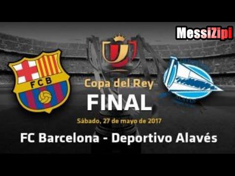 Promo Barcelona 3 1 Alaves 27/05/2017 Final Copa De Rey HD